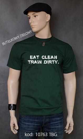 koszulka męska EAT CLEAN. TRAIN DIRTY. kolor butelkowy zielony