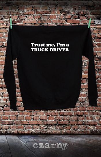 bluza dla niej i dla niego TRUST ME I'M A TRUCK DRIVER kolor czarny
