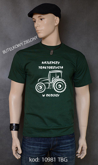 koszulka męska NAJLEPSZY TRAKTORZYSTA W OKOLICY kolor butelkowy zielony