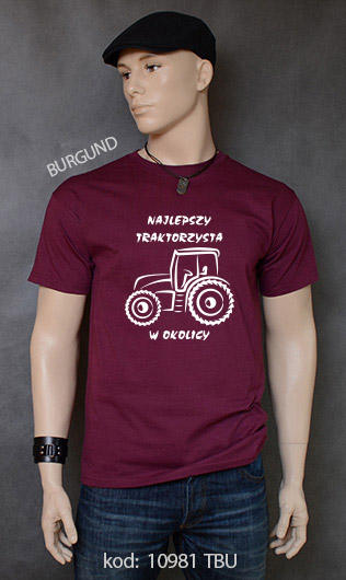 koszulka męska NAJLEPSZY TRAKTORZYSTA W OKOLICY kolor burgund