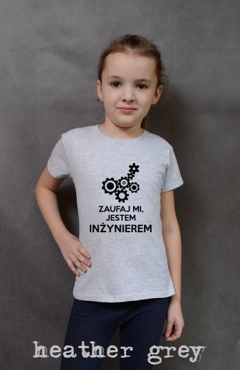 koszulka dziewczęca ZAUFAJ MI JESTEM INŻYNIEREM kolor heather grey