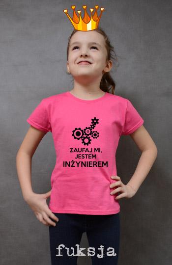 koszulka dziewczęca ZAUFAJ MI JESTEM INŻYNIEREM kolor fuksja