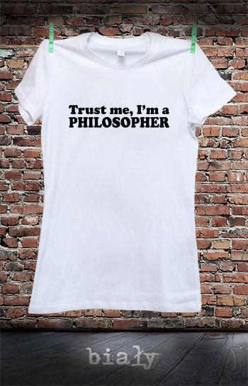 koszulka damska TRUST ME I'M A PHILOSOPHER kolor biały