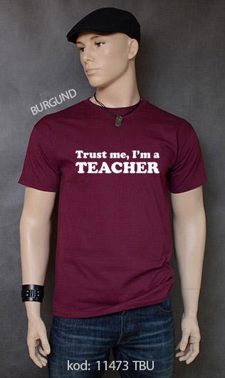 koszulka męska TRUST ME I'M A TEACHER kolor burgund