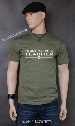 koszulka męska TRUST ME I'M A TEACHER kolor klasyczna oliwka