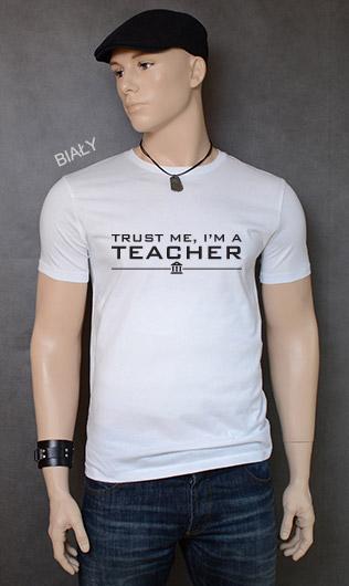 koszulka męska TRUST ME I'M A TEACHER kolor biały