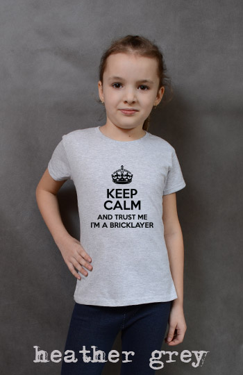 koszulka dziewczęca KEEP CALM AND TRUST ME I'M A BRICKLAYER kolor heather grey