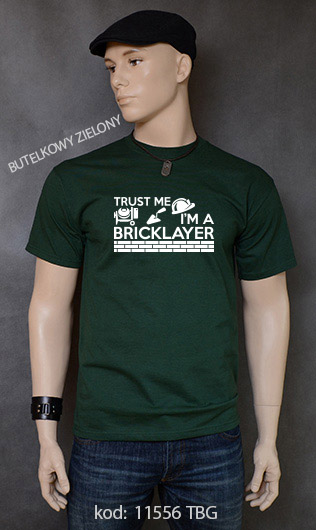 koszulka męska TRUST ME I'M A BRICKLAYER kolor butelkowy zielony