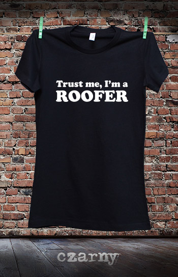 koszulka damska TRUST ME I'M A ROOFER kolor czarny