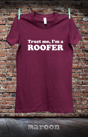 koszulka damska TRUST ME I'M A ROOFER kolor maroon