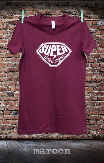 koszulka damska SUPER DZIEWCZYNA kolor maroon