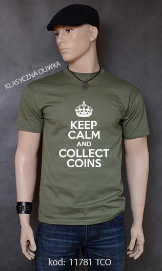 koszulka męska KEEP CALM AND COLLECT COINS kolor klasyczna oliwka