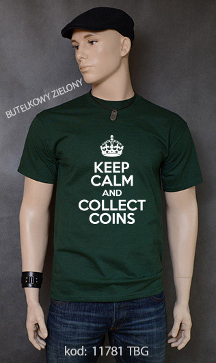 koszulka męska KEEP CALM AND COLLECT COINS kolor butelkowy zielony