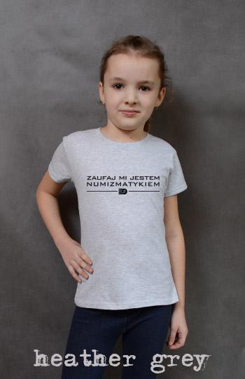 koszulka dziewczęca ZAUFAJ MI JESTEM NUMIZMATYKIEM kolor heather grey