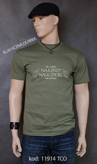 koszulka męska TAK WYGLĄDA NAJLEPSZY NAUCZYCIEL NA ŚWIECIE kolor klasyczna oliwka