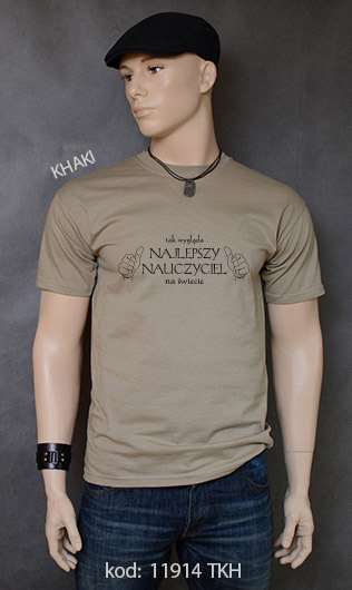 koszulka męska TAK WYGLĄDA NAJLEPSZY NAUCZYCIEL NA ŚWIECIE kolor khaki