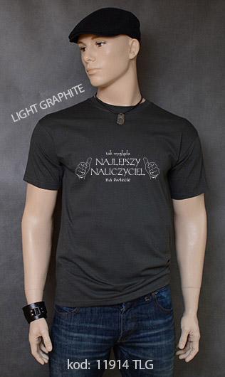 koszulka męska TAK WYGLĄDA NAJLEPSZY NAUCZYCIEL NA ŚWIECIE kolor light graphite