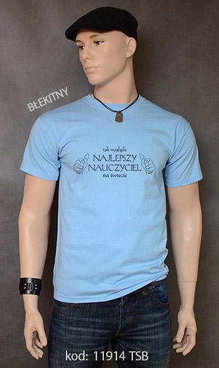 koszulka męska TAK WYGLĄDA NAJLEPSZY NAUCZYCIEL NA ŚWIECIE kolor błękitny