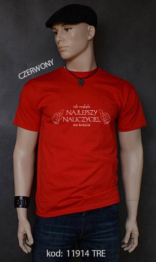 koszulka męska TAK WYGLĄDA NAJLEPSZY NAUCZYCIEL NA ŚWIECIE kolor czerwony