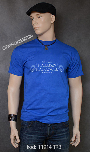 koszulka męska TAK WYGLĄDA NAJLEPSZY NAUCZYCIEL NA ŚWIECIE kolor ciemnoniebieski