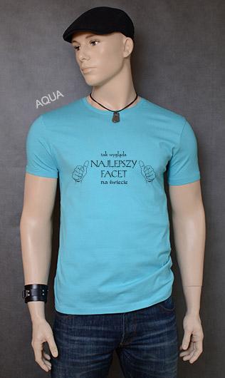 koszulka męska TAK WYGLĄDA NAJLEPSZY FACET NA ŚWIECIE kolor aqua