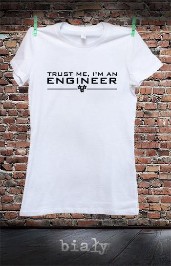 koszulka damska TRUST ME I'M AN ENGINEER kolor biały