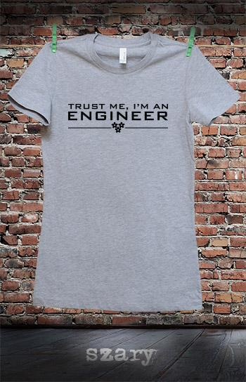 koszulka damska TRUST ME I'M AN ENGINEER kolor szary