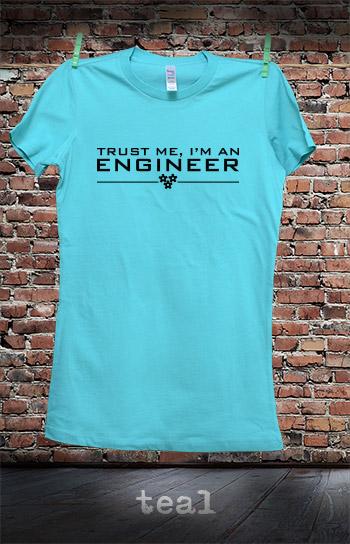 koszulka damska TRUST ME I'M AN ENGINEER kolor teal