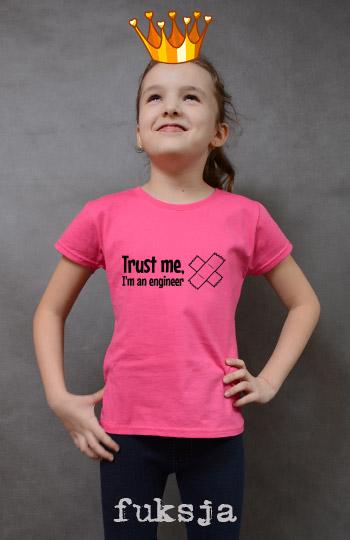 koszulka dziewczęca TRUST ME I'M AN ENGINEER kolor fuksja