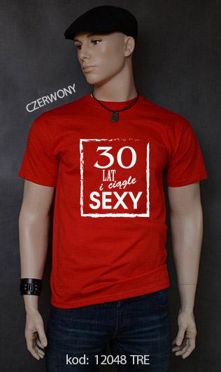 koszulka męska 30 LAT I CIĄGLE SEXY kolor czerwony