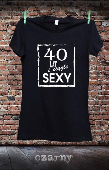 koszulka damska 40 LAT I CIĄGLE SEXY kolor czarny