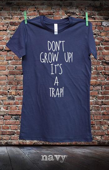 koszulka damska DON'T GROW UP! IT'S A TRAP! kolor navy