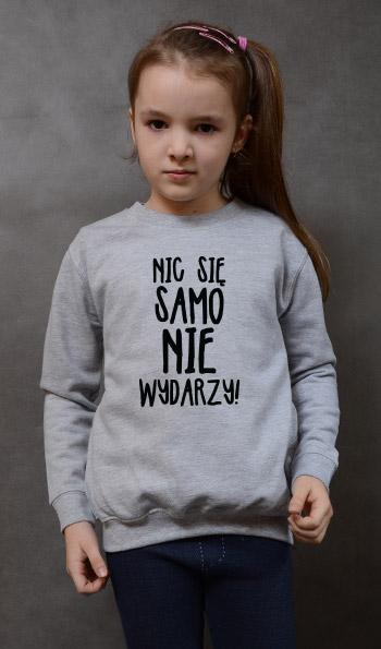 bluza dziecięca NIC SIĘ SAMO NIE WYDARZY kolor szary