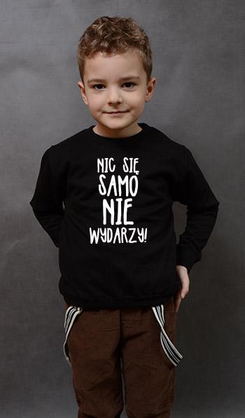 bluza dziecięca NIC SIĘ SAMO NIE WYDARZY kolor czarny