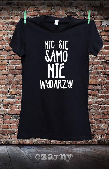 koszulka damska NIC SIĘ SAMO NIE WYDARZY kolor czarny