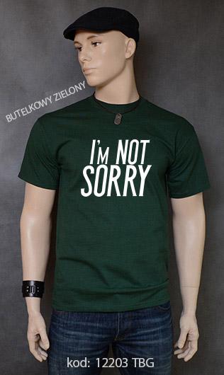 koszulka męska I'M NOT SORRY kolor butelkowy zielony