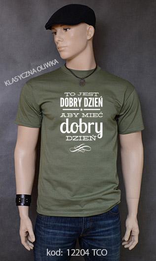 koszulka męska TO JEST DOBRY DZIEŃ ABY MIEĆ DOBRY DZIEŃ kolor klasyczna oliwka