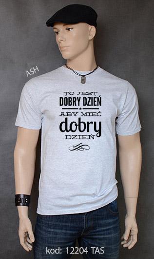 koszulka męska TO JEST DOBRY DZIEŃ ABY MIEĆ DOBRY DZIEŃ kolor ash
