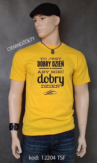 koszulka męska TO JEST DOBRY DZIEŃ ABY MIEĆ DOBRY DZIEŃ kolor ciemnożółty