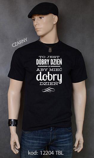 koszulka męska TO JEST DOBRY DZIEŃ ABY MIEĆ DOBRY DZIEŃ kolor czarny