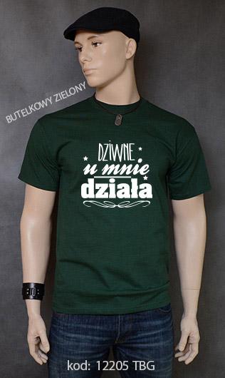 koszulka męska DZIWNE U MNIE DZIAŁA kolor butelkowy zielony