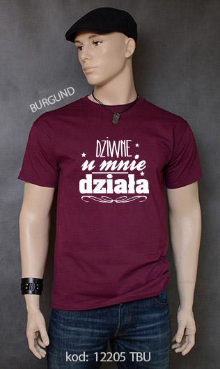koszulka męska DZIWNE U MNIE DZIAŁA kolor burgund