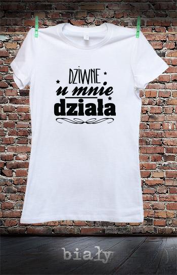 koszulka damska DZIWNE U MNIE DZIAŁA kolor biały