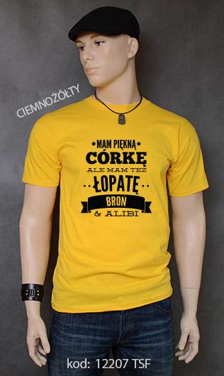 koszulka męska MAM PIĘKNĄ CÓRKĘ ALE MAM TEŻ ŁOPATĘ BROŃ I ALIBI kolor ciemnożółty