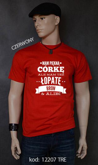 koszulka męska MAM PIĘKNĄ CÓRKĘ ALE MAM TEŻ ŁOPATĘ BROŃ I ALIBI kolor czerwony