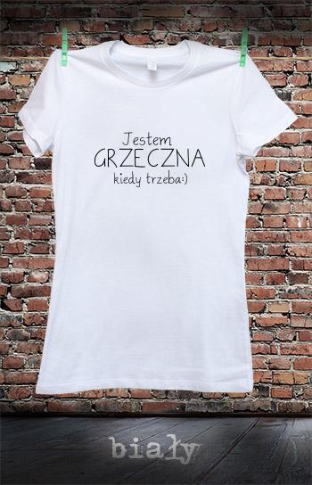 koszulka damska JESTEM GRZECZNA KIEDY TRZEBA kolor biały