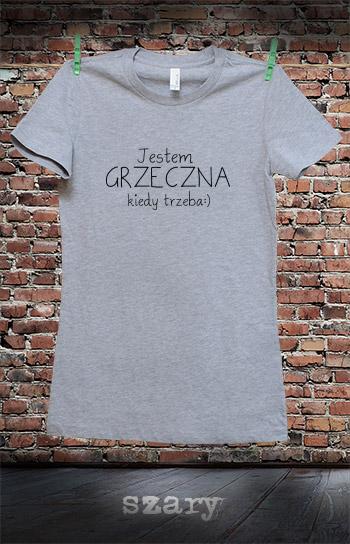 koszulka damska JESTEM GRZECZNA KIEDY TRZEBA kolor szary
