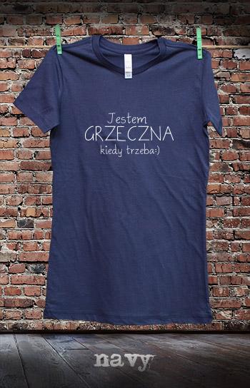 koszulka damska JESTEM GRZECZNA KIEDY TRZEBA kolor navy