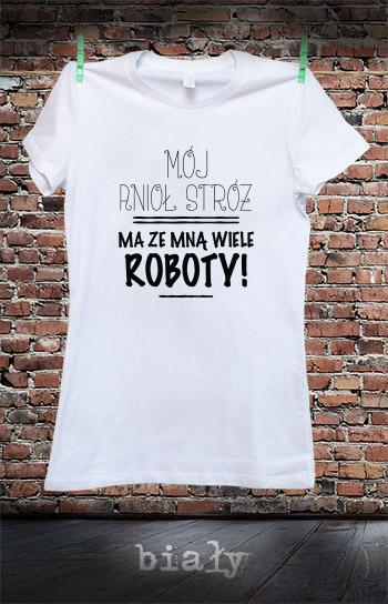 koszulka damska MÓJ ANIOŁ STRÓŻ MA ZE MNĄ WIELE ROBOTY kolor biały