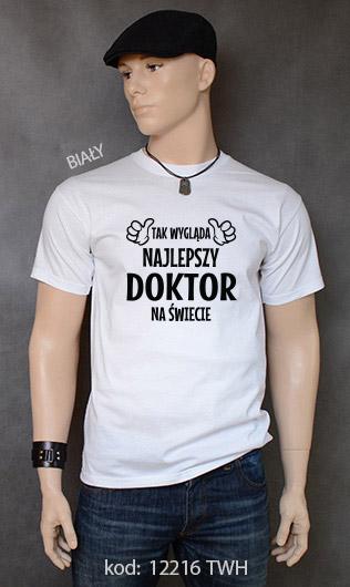 koszulka męska TAK WYGLĄDA NAJLEPSZY DOKTOR NA ŚWIECIE kolor biały